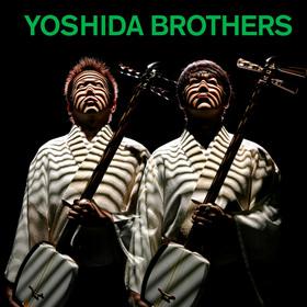 吉田兄弟|YOSHIDA BROTHERS