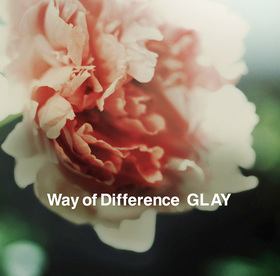 GLAY|Way of Difference