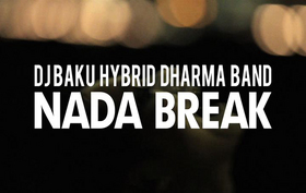 DJ BAKU HYBRID DHARMA BAND / NADA BREAK MV
